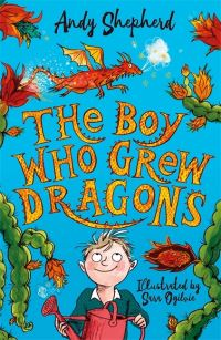 The boy who grew dragons, Illustrated by Sara Ogilvie