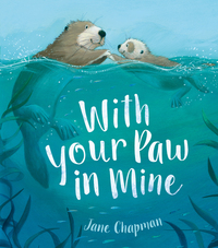 With your paw in mine, Illustrated by Jane Chapman
