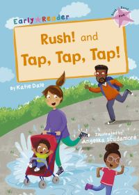 Rush, and, Tap, tap, tap!, Illustrated by Angelika Scudamore