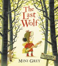 The last wolf, Illustrated by Mini Grey