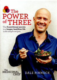 The power of three, the 3 nutritional secrets to a longer, healthier life in 80 simple steps, Dale Pinnock, photography by Martin Poole