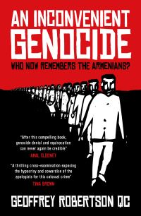 An inconvenient genocide, [electronic resource], who now remembers the Armenians?, Geoffrey Robertson