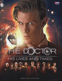 The Doctor, his lives and times, James Goss and Steve Tribe, original illustrations by Matthew Savage
