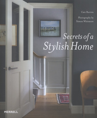 Secrets of a stylish home, Cate Burren, photography by Simon Whitmore
