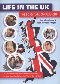Life in the UK, test & study guide, a survival handbook, Laura Barnhouse & Robbi Forrester-Atilgan