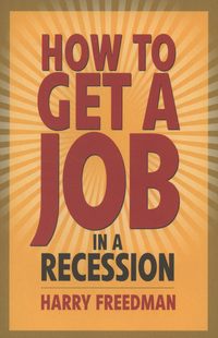 How to get a job in a recession, Harry Freedman