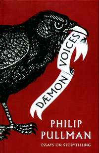 Daemon voices, essays on storytelling, Philip Pullman, edited by Simon Mason