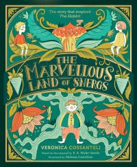 The Marvellous Land of Snergs, Illustrated by Melissa Castrillon, based on the original by E A Wyke-Smith