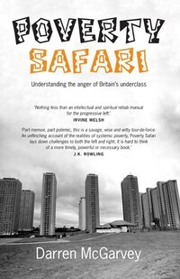 Poverty safari, understanding the anger of Britain's underclass, Darren McGarvey
