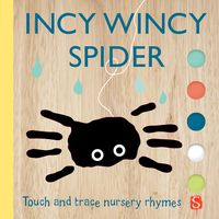 Incy wincy spider, touch & trace nursery rhymes, Illustrated by Emily Bannister