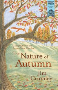 The nature of autumn, Jim Crumley