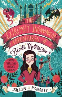 The extremely inconvenient adventures of Bronte Mettlestone, Illustrated by Karl James Mountford