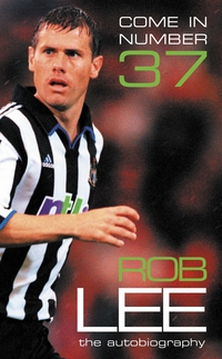 Come in number 37, the autobiography, Rob Lee with Carl Liddle