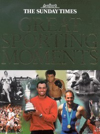 The Sunday Times great sporting moments, edited by Alan English