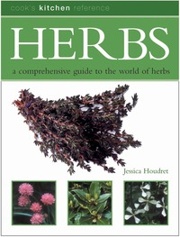 Herbs, a comprehensive guide to the world of herbs, Jessica Houdret