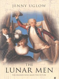 The lunar men : the friends who made the future, 1730-1810 / Jennifer Uglow