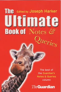 The ultimate book of notes & queries, edited by Joseph Harker