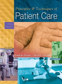 Principles and techniques of patient care, Frank M. Pierson, Sheryl L. Fairchild