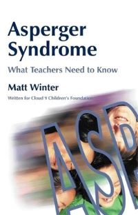 Asperger syndrome, what teachers need to know, Matt Winter