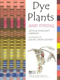 Dye plants and dyeing, John and Margaret Cannon