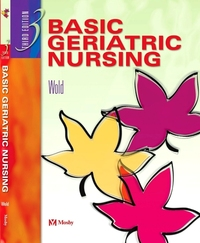 Basic geriatric nursing, Gloria Hoffmann Wold