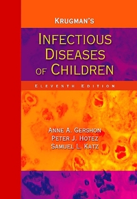 Krugman's infectious diseases of children, Anne A. Gershon, Peter J. Hotez, Samuel L. Katz