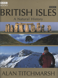 British Isles, a natural history, Alan Titchmarsh