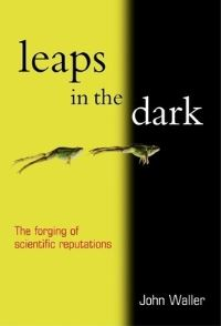 Leaps in the dark, John Waller