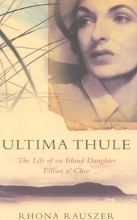 Ultima Thule, the life of an island daughter, Rhona Rauszer, edited by Linda Williamson