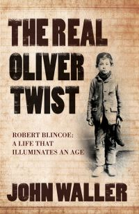 The real Oliver Twist, John Waller
