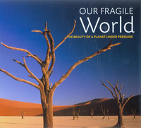 Our fragile world, the beauty of a planet under pressure, Troth Wells and Caspar Henderson