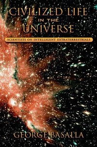 Civilized life in the universe, scientists on intelligent extraterrestrials, George Basalla