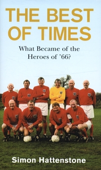 The best of times, what became of the heroes of '66?, Simon Hattenstone