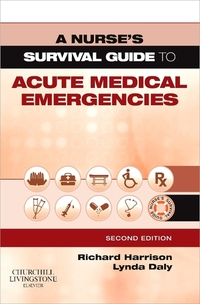 Acute medical emergencies, a nursing guide, Richard Harrison and Lynda Daly