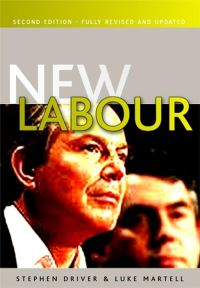 New Labour, Stephen Driver and Luke Martell