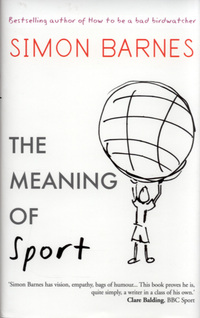 The meaning of sport / Simon Barnes