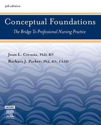 Conceptual foundations, the bridge to professional nursing practice, Joan L. Creasia and Barbara J. Parker