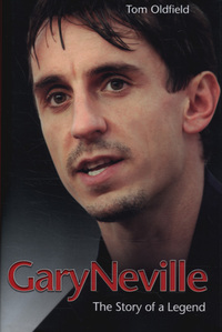 Gary Neville, the biography, Tom Oldfield