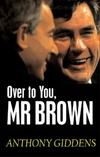 Over to you, Mr Brown, how Labour can win again, Anthony Giddens