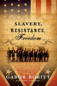 Slavery, resistance, freedom, edited by Gabor S. Boritt and Scott Hancock