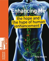 Enhancing me, the hope and the hype of human enhancement, Pete Moore