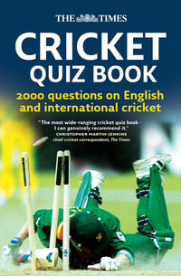 The Times cricket quiz book, 2000 questions on English and international cricket, by Chris Bradshaw