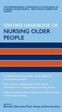 Oxford handbook of nursing older people / Beverley Tabernacle, Marie Honey, Annette Jinks
