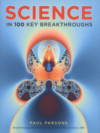 Science in 100 key breakthroughs, Paul Parsons