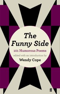 The funny side, 101 humorous poems, edited with an introduction by Wendy Cope