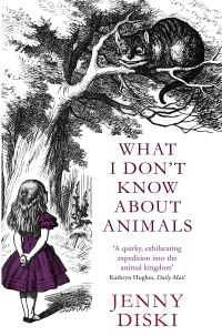 What I don't know about animals, Jenny Diski