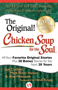 Chicken soup for the soul, think positive, all your favorite original stories plus 20 bonus stories for the next 20 years, [electronic resource], Jack Canfield, Mark Victor Hansen, Amy Newmark, foreword by Deborah Norville