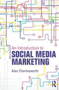 An introduction to social media marketing, Alan Charlesworth