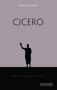 Cicero, Gesine Manuwald, edited by Richard Stoneman