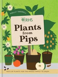 RHS plants from pips, pots of plants for the whole family to enjoy, Holly Farrell